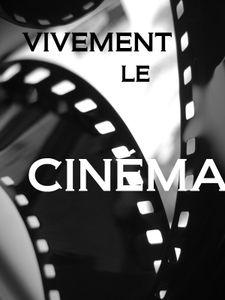 Vivement le cinéma