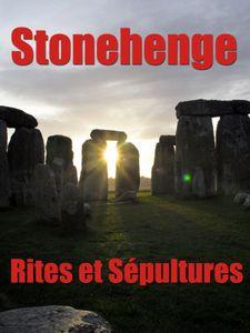 Stonehenge - Rites et Sépultures