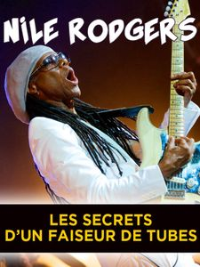 Nile Rodgers - Les secrets d'un faiseur de tubes