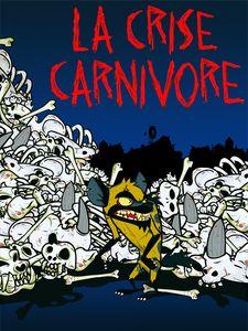 La Crise carnivore