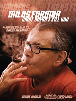 Miloš Forman - What Doesn't Kill You