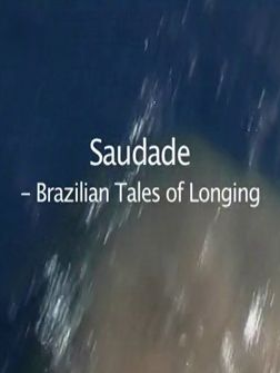 Saudade - Brazilian Tales of Longing