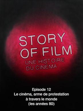 Story of Film - 12 - Le cinéma, arme de protestation à travers le monde (les années 80)