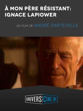 A mon père résistant : Ignace Lapiower