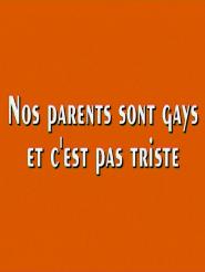 Nos parents sont gays et c'est pas triste