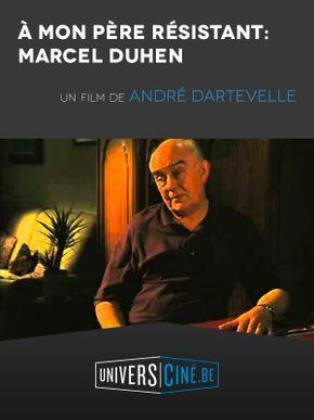 A mon père résistant : Marcel Duhen
