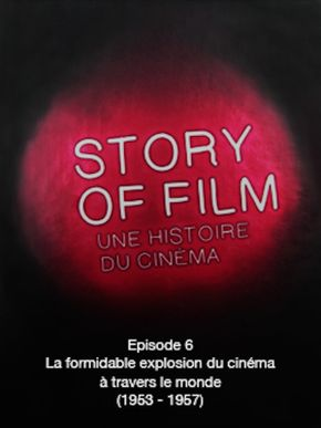 Story of Film - 06 - La formidable explosion du cinéma à travers le monde (1953 - 1957)