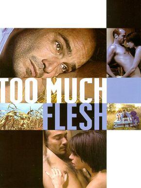 Too Much Flesh