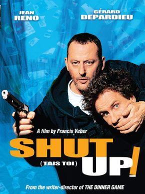 Shut up !