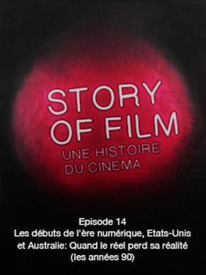 Story of Film - 14 - Les débuts de l'ère numérique, Etats-Unis et Australie:  Quand le réel perd sa réalité (les années 90)