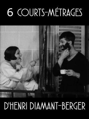 6 courts-métrages d'Henri Diamant-Berger