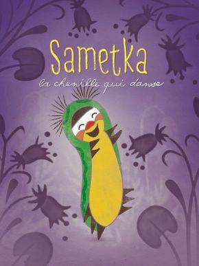 Les Amis de la petite taupe : Sametka, la chenille qui danse