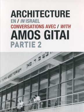 Architecture en Israël - Conversations avec Amos Gitai - Partie 2