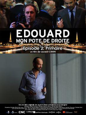 Édouard, mon pote de droite, épisode 2 : Primaire