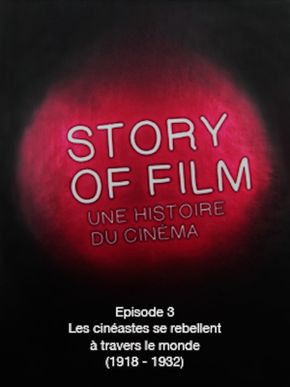 Story of Film - 03 - Les cinéastes se rebellent à travers le monde (1918 - 1932)