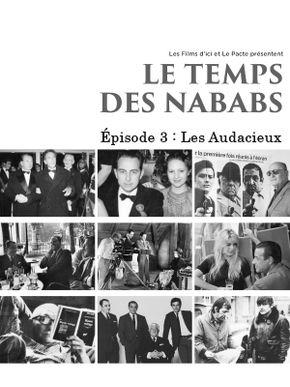 Le Temps des Nababs - Épisode 3 : Les Audacieux