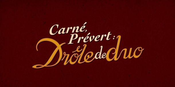 """""""Carné, Prévert : Drôle de duo"""" de Nicolas Billon et Nicolas Chopin-Despres"""